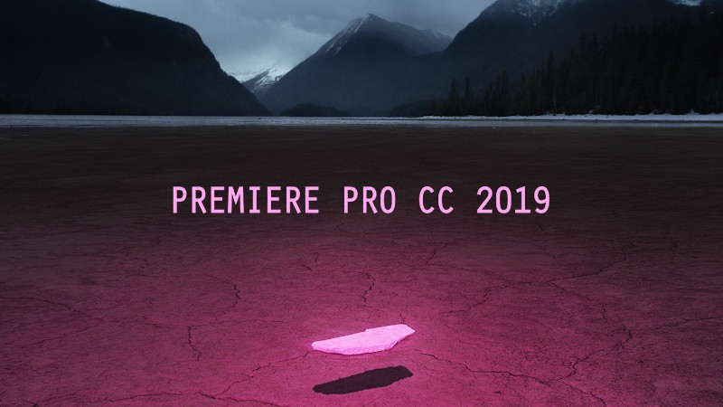 What is all new in the Adobe Premiere Pro CC 2019